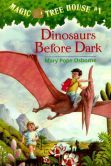 Dinosaurs Before Dark (Magic Tree House Series #1)-Definitely for older kids, but a great mix of history and imagination tied together in this whole series.