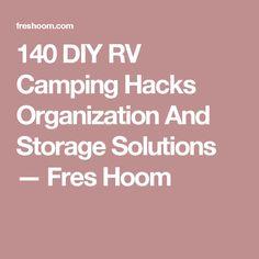 140 DIY RV Camping Hacks Organization And Storage Solutions — Fres Hoom