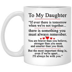 To my Daughter Mugs - If ever there is tomorrow when we're not together sold by iFrogtees