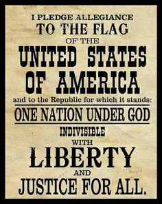 I pledge allegiance to the American flag-  I'm a lot of things but I'm an American first and foremost.