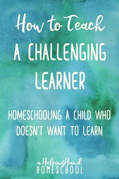 How do you homeschool a child that doesn't seem to want to learn? It really can be done - find out how!
