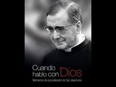"""Opus Dei - Nuevo vídeo de san Josemaría: """"Cuando hablo con Dios"""""""