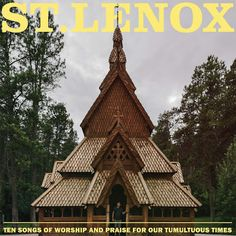 Ten Songs Of Worship And Praise For Our Tumultuous Times St Lenox Album