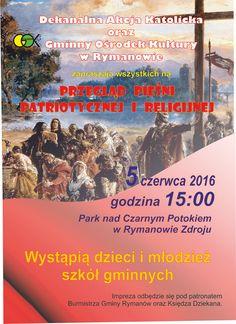 5 czerwca 2016 r. (niedziela) w Parku nad Czarnym Potokiem w Rymanowie-Zdroju odbędzie się przegląd pieśni patriotycznej i religijnej. Koncert rozpocznie się o godz. 15:00, szczegóły na plakacie: