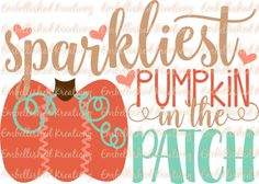 Fall/Autumn/'Sparkliest Pumpkin in the Patch' with Pumpkin/Hearts Vinyl Decal/Glass Block/Canvas/Tumbler/Shirts/Fall Decor by EmbellisheDKreationz on Etsy