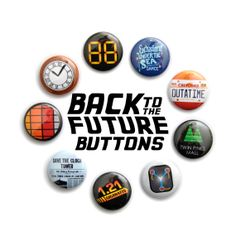 Back to the Future Inspired Buttons Could make cute party favors.