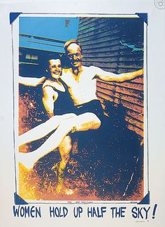 Women hold up half the sky! 1978 Ann Newmarch (Australia). multi-stencil sceenprint.