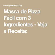 Massa de Pizza Fácil com 3 Ingredientes - Veja a Receita: