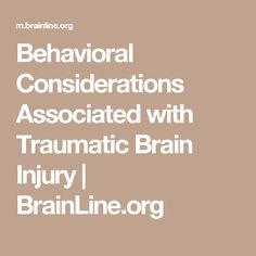 Behavioral Considerations Associated with Traumatic Brain Injury | BrainLine.org