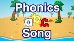 Phonics Song - teaches ALL the sounds the letters make.