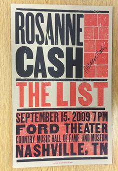 Original AUTOGRAPHED concert poster for Rosanne Cash at The Ford Theater in Nashville, TN in 2009. HAND-SIGNED BY ROSANNE CASH.  13.5 x 21.5 inches. Light handling marks. Printed by Hatch Show Print.