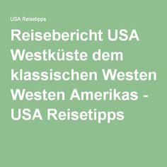 Reisebericht USA Westküste dem klassischen Westen Amerikas - USA Reisetipps