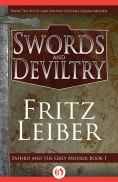 """http://bookbarbarian.com/swords-and-deviltry-by-fritz-leiber/ Author Fritz Leiber was the one who coined the phrase """"sword-and-sorcery."""" In Swords and Deviltry, the first book of Leiber's landmark series, readers will find exactly that type of adventure. Here we meet Fafhrd and the Gray Mouser, two rogues about to embark on an epic journey. Together they traverse Lankhmar, their land beset by a never-ending night smog, learning more and more of the foggy world in which they"""