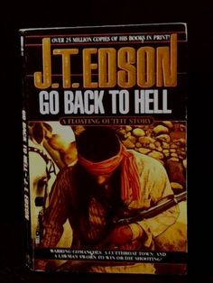Go Back To Hell by J. T. Edson http://www.amazon.co.uk/dp/0552088951/ref=cm_sw_r_pi_dp_2ZgKub00RJX36