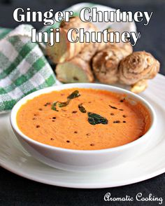 Spicy Ginger Chutney for Idlis and Dosas