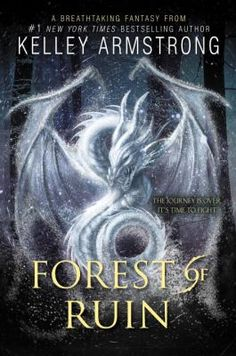 Forest of Ruin / Kelley Armstrong.