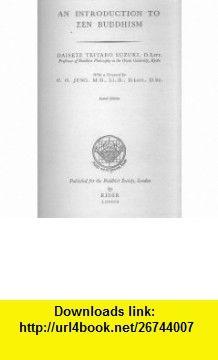 Introduction to Zen Buddhism, including A manual of Zen Buddhism (9780883560228) Daisetz Teitaro Suzuki , ISBN-10: 0883560224  , ISBN-13: 978-0883560228 , ASIN: B0006CA11K , tutorials , pdf , ebook , torrent , downloads , rapidshare , filesonic , hotfile , megaupload , fileserve