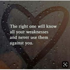 Rest assured...ur weaknesses will never be used against u...