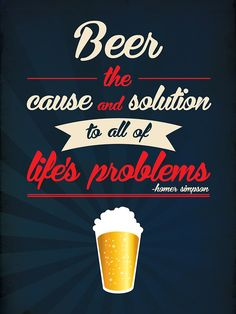 Beer the cause and solution...