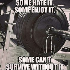 """Some hate it, some enjoy it, some can't survive without it."" #Fitness #Inspiration #Quote"