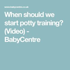 When should we start potty training? (Video) - BabyCentre