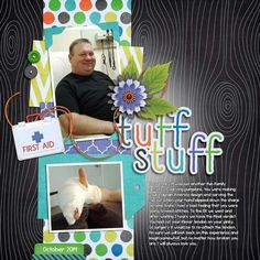 Tuff Stuff layout using Tuff Stuff kit by Bella Gypsy Designs http://scraporchard.com/market/Tuff-Stuff-Digital-Scrapbook-Mini-Kit.html In Stitches (blue solid paper and first aid kit) by Bella Gypsy Designs http://scraporchard.com/market/In-Stitches-Digital-Scrapbook-Kit.html SO July Template 2 by Scrapping with Liz