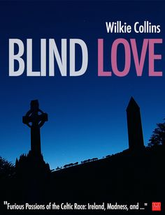 Blind Love was an unfinished novel by Wilkie Collins, which he left behind on his death in 1889. It was completed by historian and novelist Sir Walter Besant.Co