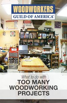 Too Many Finished Woodworking Projects? | WWGOA