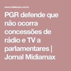 PGR defende que não ocorra concessões de rádio e TV a parlamentares | Jornal Midiamax