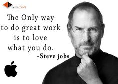 Love what you do.....