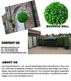 Sunwing Industrial Co., Ltd., as one leading fake fence manufactures in the world, own more than 30 patented inventions. Our artificial boxwood hedge with unique design, best qulity exported into Europe,US. Sunwing also have good cooperation with top notch commercial brand stores such as Carrefour. All artificial boxwood hedge win so much favorable reviews.