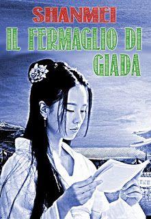 Titolo:  Il Fermaglio di Giada   Autore:  Shanmei   Genere:  Fantasy/racconto breve   Pagine:  1...