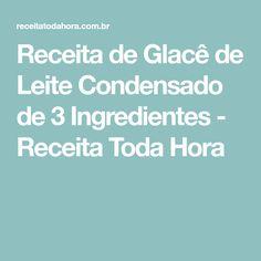 Receita de Glacê de Leite Condensado de 3 Ingredientes - Receita Toda Hora