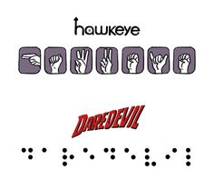 Hawkeye in sign language and Daredevil in braille