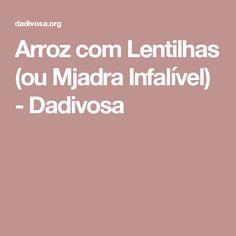 Arroz com Lentilhas (ou Mjadra Infalível) - Dadivosa