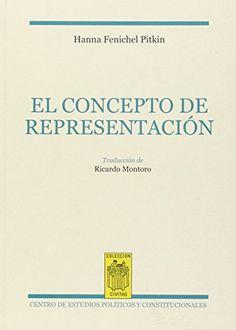 El concepto de representación / Hanna Fenichel Pitkin ; traducción de Ricardo Montoro