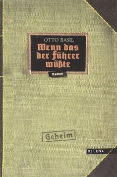 Wenn das der Führer wüßte. Roman (REVISITED) von Otto Basil http://www.amazon.de/dp/3852861977/ref=cm_sw_r_pi_dp_ca22vb1AYA5FK
