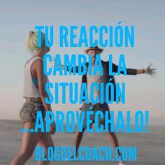 Tu reacción cambia la situación (para bien o para mal)... sácale partido a ese super power!