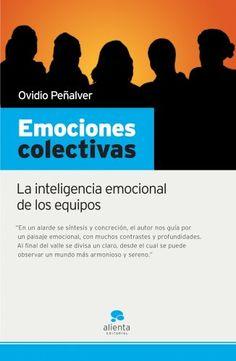 Seguir leyendo: Emociones Colectivas : la inteligencia emocional de los equipos en http://liderazgopositivo.com/producto/emociones-colectivas-la-inteligencia-emocional-de-los-equipos/