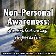 Non-Personal Awareness: An Evolutionary Imperative - The Non-Personal Awareness Blog