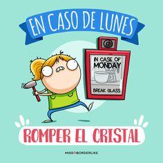 En caso de lunes romper el cristal. #viñetas #humor #missborderlike #border #gracioso