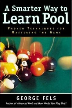 A Smarter Way to Learn Pool: George Fels: 9780809228492 ...