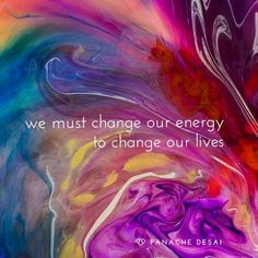 we must change our energy to change our lives #inspired #positive #inspire # #energised #motivated #enthusiastic