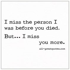 Missing Quotes, I Miss You Quotes, Me Quotes, When Someone Dies Quotes, Mom I Miss You, I Miss You More, I Miss My Sister, Grief Quotes Child, Grief Poems