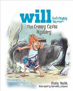 The Creepy Caves Mystery: Will, God's Mighty Warrior by Sheila Walsh,http://www.amazon.com/dp/140031125X/ref=cm_sw_r_pi_dp_8jQ0sb1GRHV6C22V