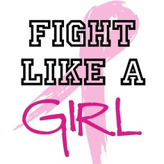 Fight like a girl, breast cancer awareness.