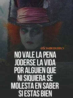 Quotes En Espanol, Alice And Wonderland Quotes, I Hate My Life, Love Phrases, True Feelings, Spanish Quotes, Johnny Depp, Friends Forever, True Stories