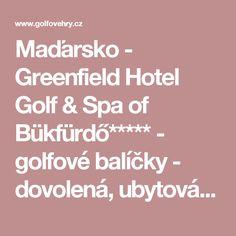Maďarsko - Greenfield Hotel Golf & Spa of Bükfürdő***** - golfové balíčky - dovolená, ubytování, hotel, golfový pobyt Golf, Spa, Turtleneck