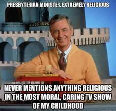 He was an ordained minister, but decided to take his messages of love and friendship to TV instead. | 21 Heartwarming And Beautiful Facts About Mr. Rogers That Will Brighten Even The Crummiest Day (made me cry my eyes out)