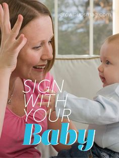 Sign With Your Baby | Grown Ups Magazine - Give your baby a hand with early language skills